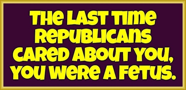 last time gop cared about you.fetus 720x348